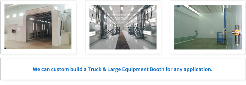 We can custom build a Truck & Large Equipment Paint Booth for any application.